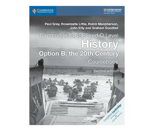 Cambridge International IGCSE: Cambridge IGCSE (R) and O Level History Option B: the 20th Century Coursebook