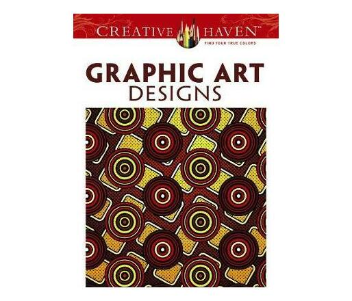 Creative Haven Graphic Art Designs Coloring Book