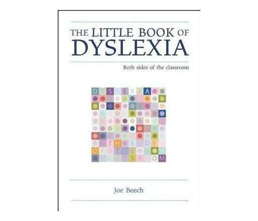 The Little Book of Dyslexia : Both Sides of the Classroom