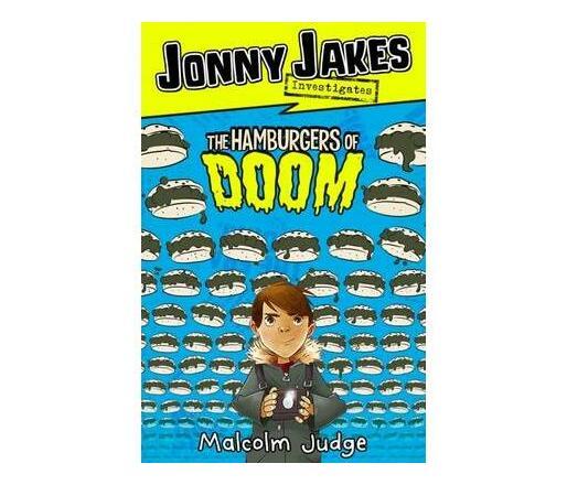 Jonny Jakes Investigates the Hamburgers of Doom