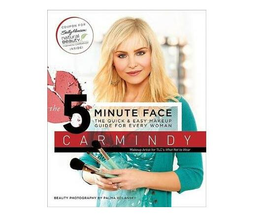 The 5-Minute Face : The Quick & Easy Makeup Guide for Every Woman