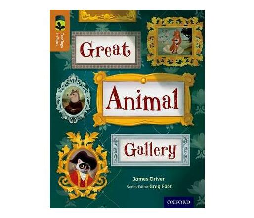 Oxford Reading Tree TreeTops inFact: Level 8: Great Animal Gallery