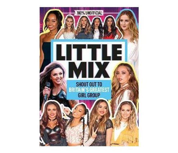 100% Idols: Unofficial Little Mix (Hardback)