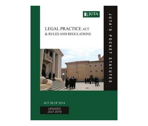 Legal Practice Act 28 of 2014 & Rules and Regulations