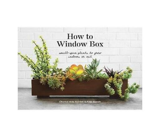 How to Window Box : Small-Space Plants to Grow Indoors or Out