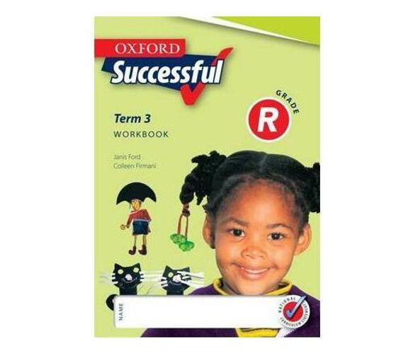 Oxford Successful: Oxford successful: Term 3: Gr R: Workbook Gr R: Workbook Term 3 (Paperback / softback)