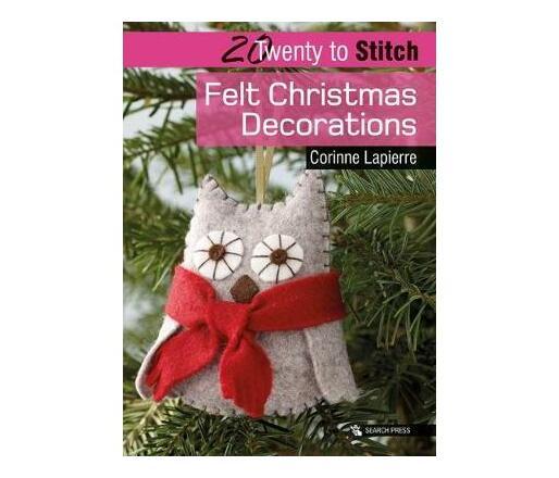 20 to Stitch: Felt Christmas Decorations
