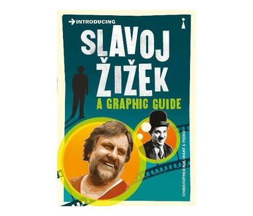 Introducing Slavoj Zizek : A Graphic Guide