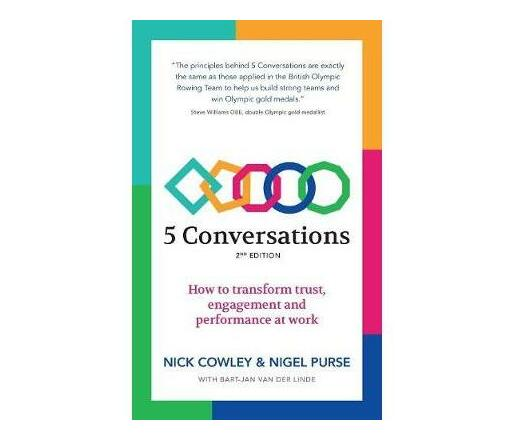 5 Conversations : How to transform trust, engagement and performance at work