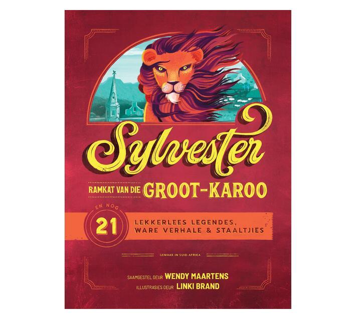 Sylvester, ramkat van die Groot-Karoo, en nog 21 lekkerlees legendes, ware verhale en staaltjies