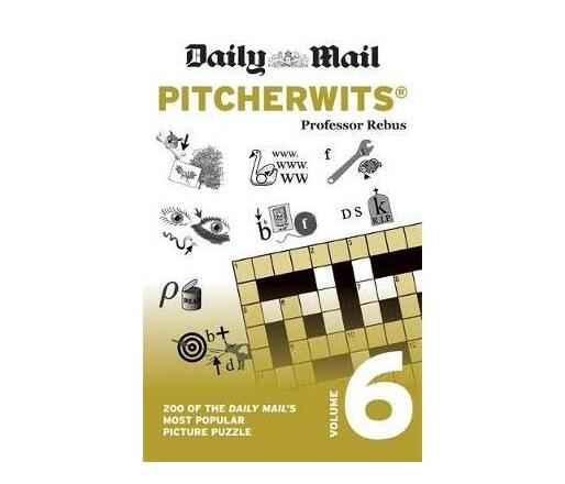 Daily Mail Pitcherwits Volume 6 : 200 of the Daily Mail's most popular picture puzzles