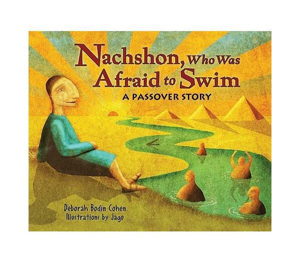 Nachshon Who Was Afraid to Swim : A Passover Story