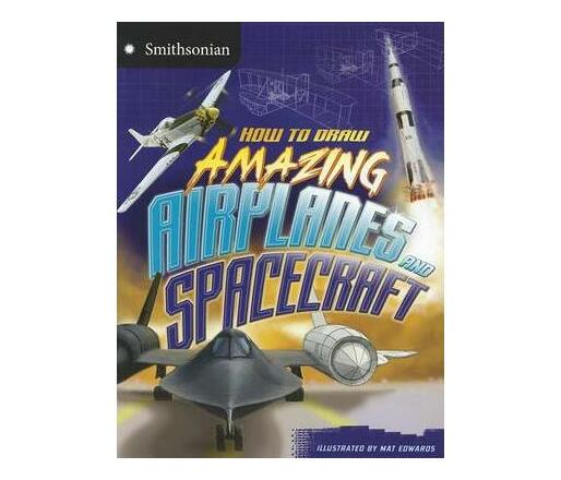 How to Draw Amazing Airplanes and Spacecraft