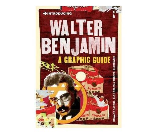 Introducing Walter Benjamin : A Graphic Guide