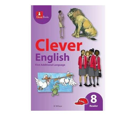 Clever English: Gr 8: Core Reader : First Additional Language