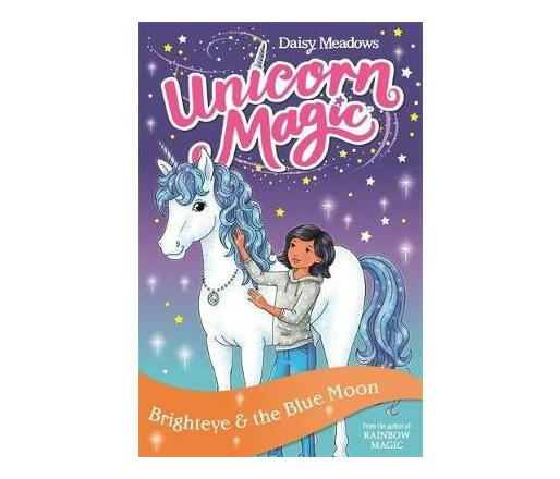 Unicorn Magic: Brighteye and the Blue Moon : Series 2 Book 4