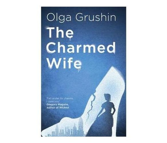 The Charmed Wife : 'Does for fairy tales what Bridgerton has done for Regency England' (Mail on Sunday)