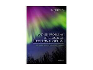 Solved Problems in Classical Electromagnetism : Analytical and Numerical Solutions with Comments