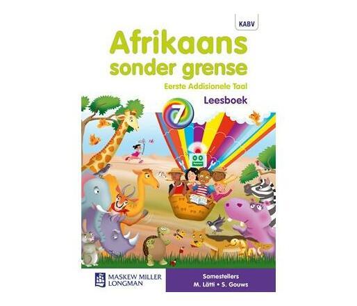 Afrikaans sonder grense eerste addisionele taal : Graad 7 : Leesboek (Paperback / softback)