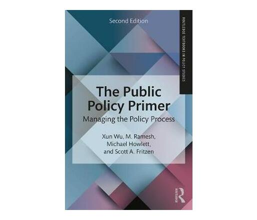 The Public Policy Primer : Managing the Policy Process