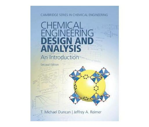Cambridge Series in Chemical Engineering: Chemical Engineering Design and Analysis: An Introduction