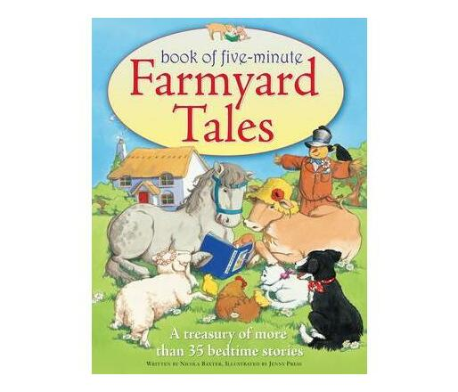 Five-minute Farmyard Tales : a Treasury of More Than 35 Bedtime Stories
