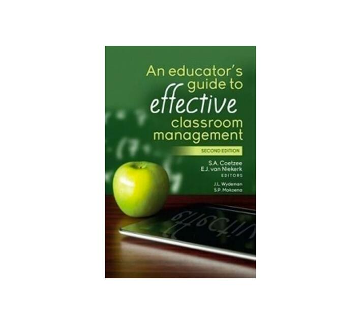 An Educator`s Guide To Effective Classroom Management - 3rd Edition
