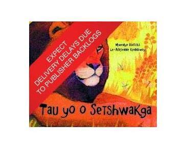 Tau yo o Setshwakga