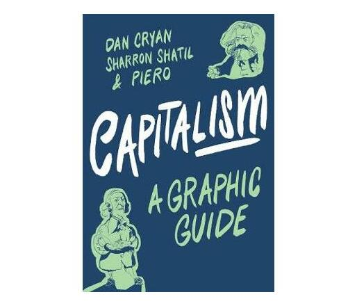 Capitalism: A Graphic Guide