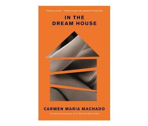 In the Dream House : A Memoir