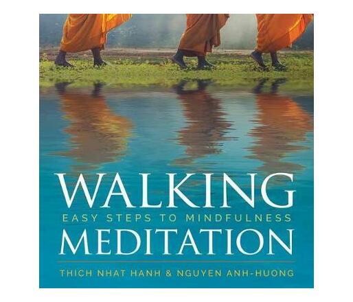 Walking Meditation : Easy Steps to Mindfulness