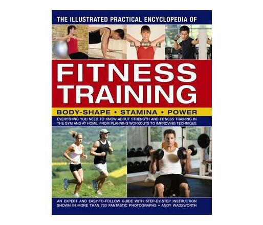 Illustrated Practical Encyclopedia of Fitness Training