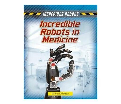 Incredible Robots in Medicine