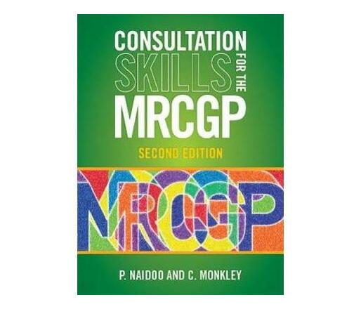 Consultation Skills for the MRCGP : Practice Cases for CSA and COT
