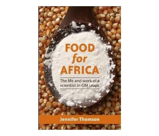 Food for Africa : The life and work of a scientist in GM crops