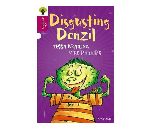 Oxford Reading Tree All Stars: Oxford Level 10 Disgusting Denzil : Level 10