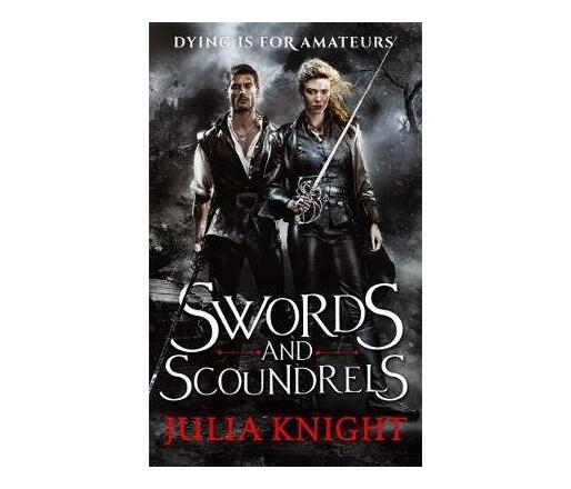 Swords and Scoundrels: The Duellists: Book One