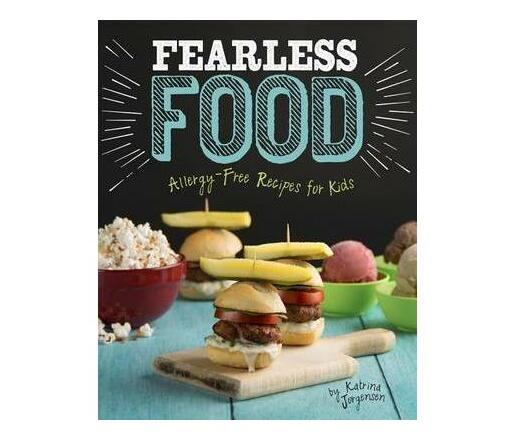 Fearless Food Allergy-Free Recipes for Kids