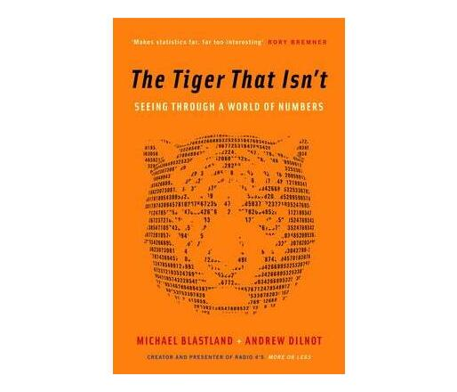 The Tiger That Isn't : Seeing Through a World of Numbers