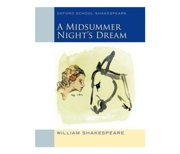 Oxford School Shakespeare: Midsummer Night's Dream (Paperback / softback)
