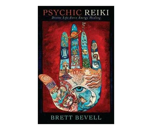 Psychic Reiki : Divine Life-Force Energy Healing