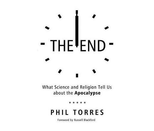 The End : What Science and Religion Tell Us about the Apocalypse