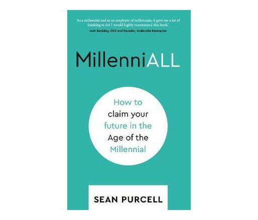 MillenniALL : How to claim your future in the Age of the Millennial