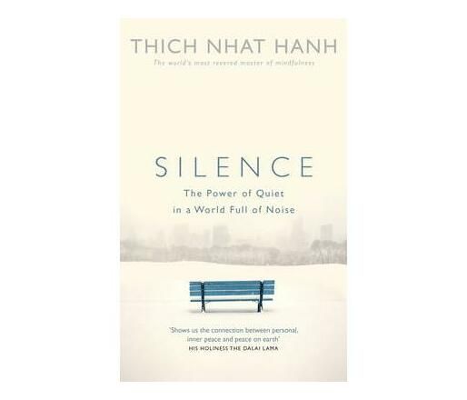 Silence : The Power of Quiet in a World Full of Noise