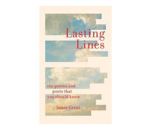 Lasting Lines : 100 Poems and Poets That You Should Know