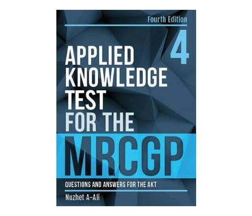 Applied Knowledge Test for the MRCGP, fourth edition : Questions and Answers for the AKT