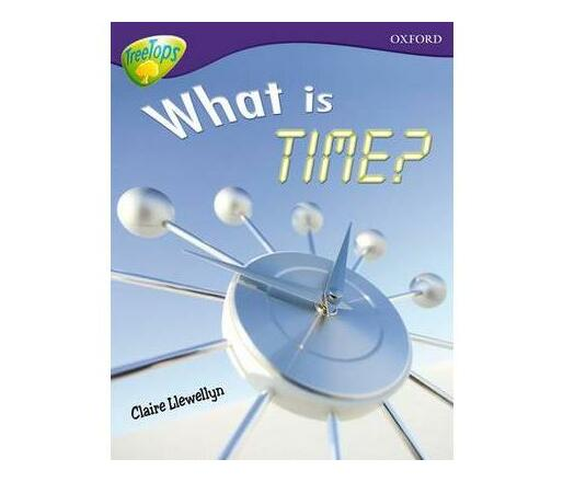 Oxford Reading Tree: Level 11A: TreeTops More Non-Fiction: What is Time?