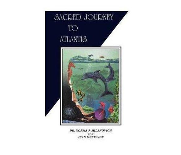 Sacred Journey to Atlantis (Paperback / softback)